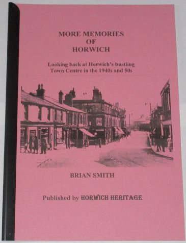More Memories of Horwich - Looking Back at Horwich's bustling Town Centre in the 1940s and 50s, by Brian Smith